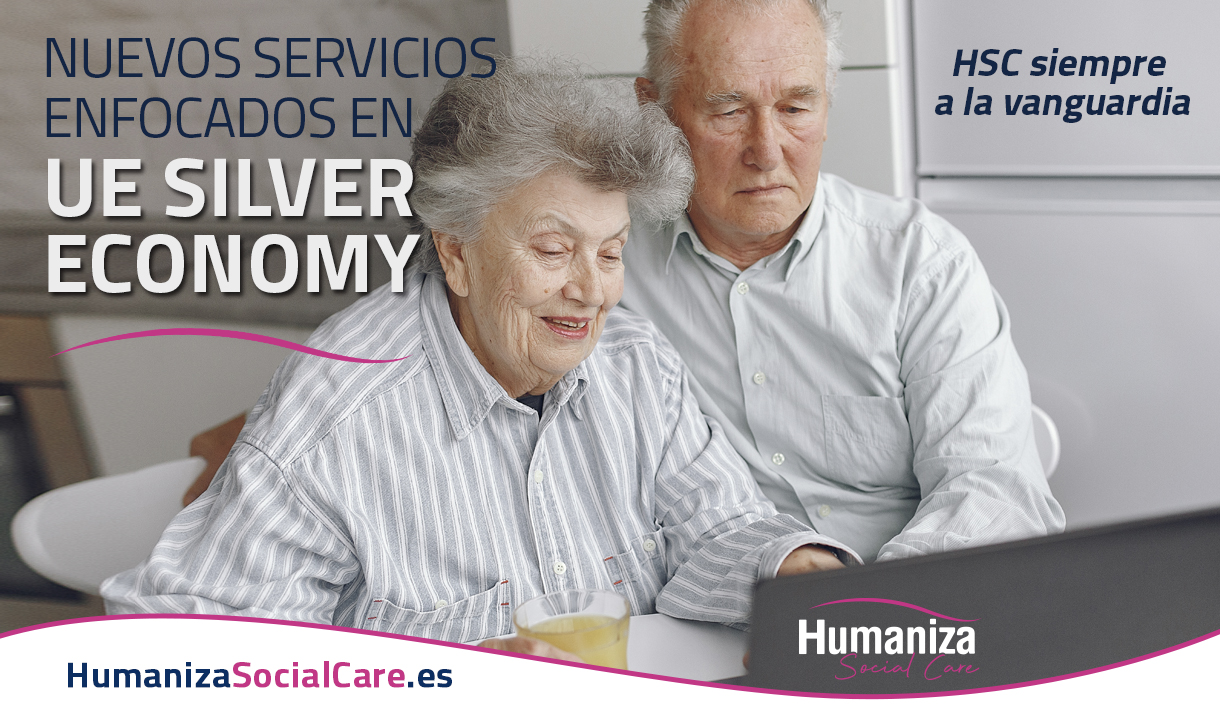 Humaniza Social Care y la Silver Economy, somos tu mejor Partner