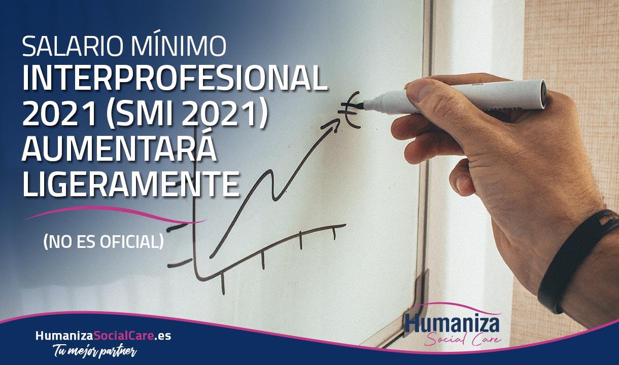 El Salario Mínimo Interprofesional 2021 (SMI 2021) aumentará ligeramente (NO ES OFICIAL)